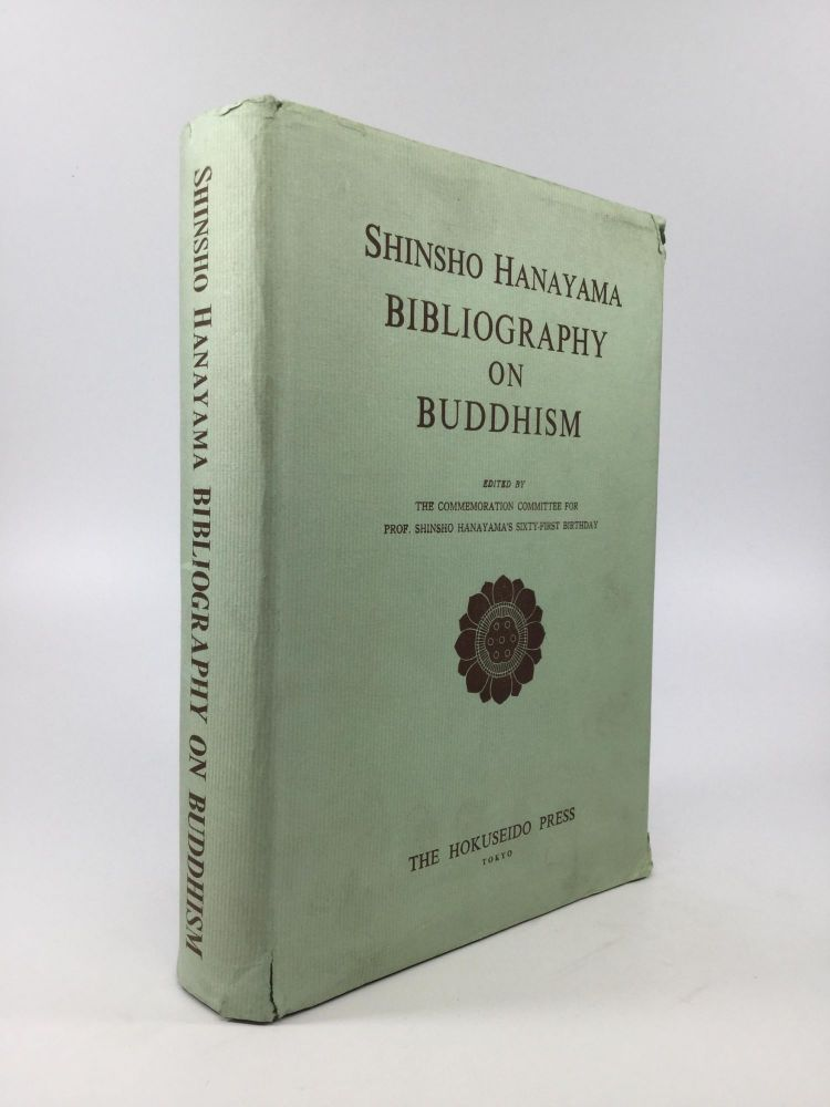 BIBLIOGRAPHY ON BUDDHISM. Shinsho Hanayama.