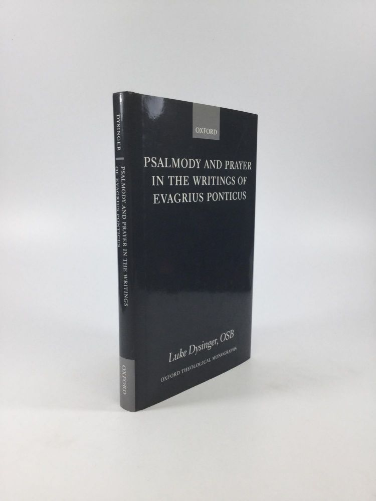 Psalmody and Prayer in the Writings of Evagrius Ponticus. Luke Dysinger, OSB.