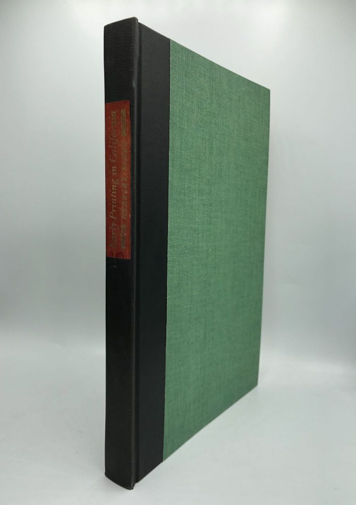 EARLY PRINTING IN CALIFORNIA: From Its Beginning in the Mexican Territory to Statehood September 9, 1850. Herbert Fahey.