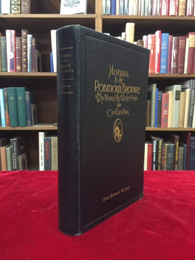 MEMORIAL TO THE ROBIDOUX BROTHERS: A History of the Robidouxs in America. Orral Messmore Robidoux.