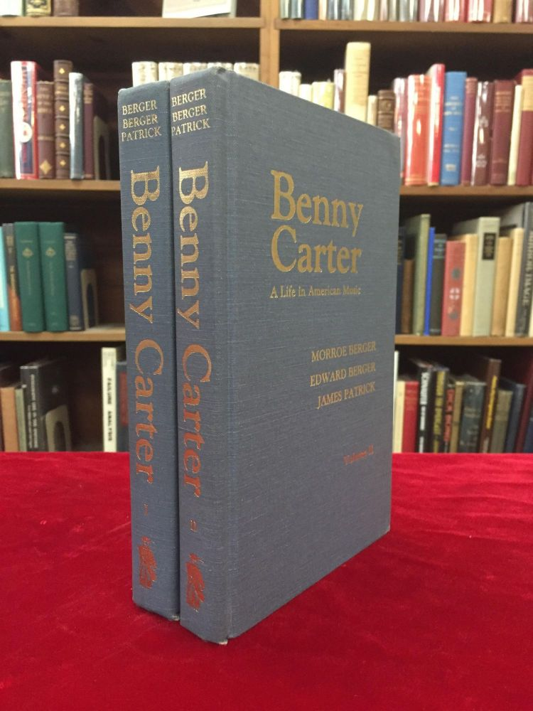 BENNY CARTER: A Life in American Music. Morroe Berger, Edward Berger, James Patrick.