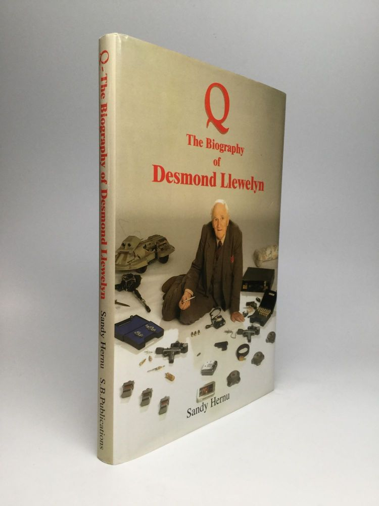 Q: The Life of Desmond Llewelyn. Sandy Hernu.