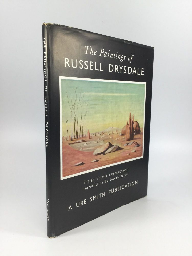 THE PAINTINGS OF RUSSELL DRYSDALE: Reproducing Fifteen Plates in Colour with an Essay by Joseph Burke. Russell Drysdale.