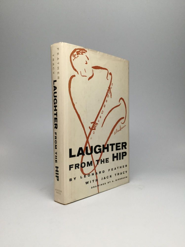 LAUGHTER FROM THE HIP. Leonard Feather, Jack Tracy.