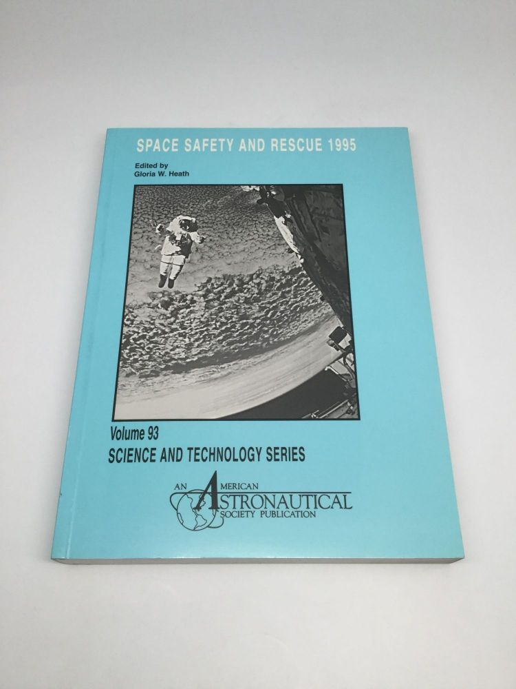 SPACE SAFETY AND RESCUE 1995. Gloria W. Heath.