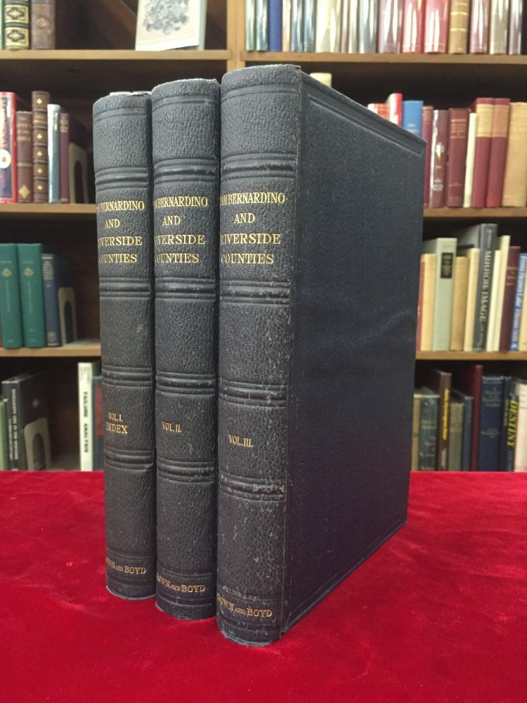 HISTORY OF SAN BERNARDINO AND RIVERSIDE COUNTIES, with Selected Biography of Actors and Witnesses of the Period of Growth and Achievement. John Brown, Jr., James Boyd.