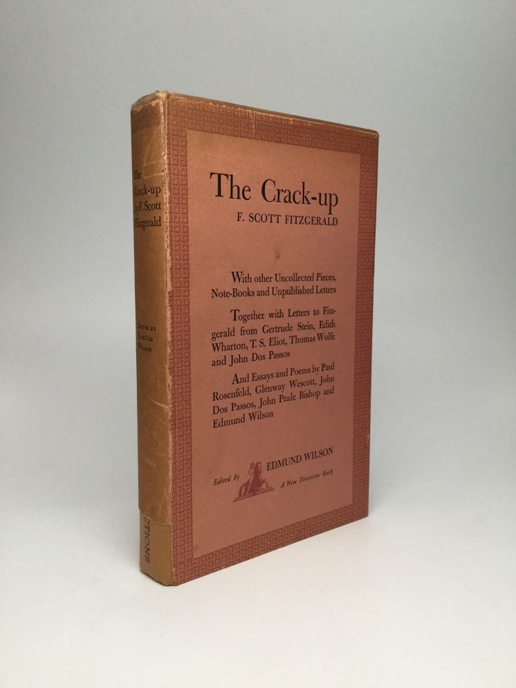 THE CRACK-UP, With other Uncollected Pieces, Note-Books and Unpublished Letters. F. Scott Fitzgerald.