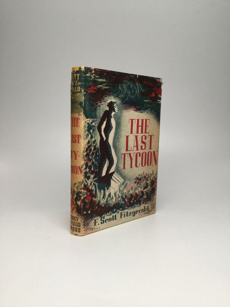 THE LAST TYCOON: An Unfinished Novel. F. Scott Fitzgerald.