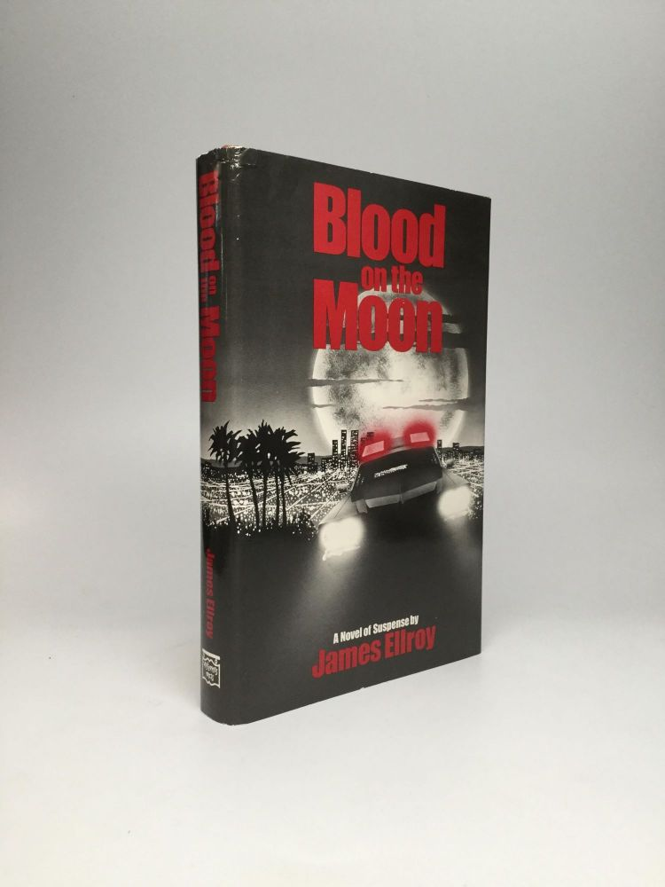 BLOOD ON THE MOON. James Ellroy.