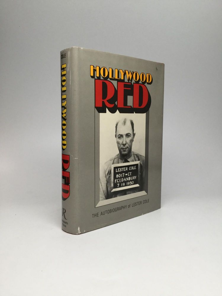 HOLLYWOOD RED: The Autobiography of Lester Cole. Lester Cole.
