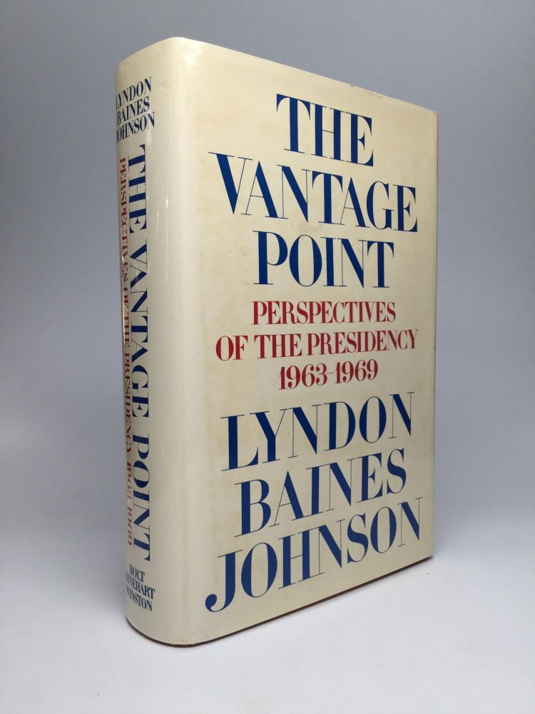 THE VANTAGE POINT: Perspectives of the Presidency, 1963-1969. Lyndon Baines Johnson.