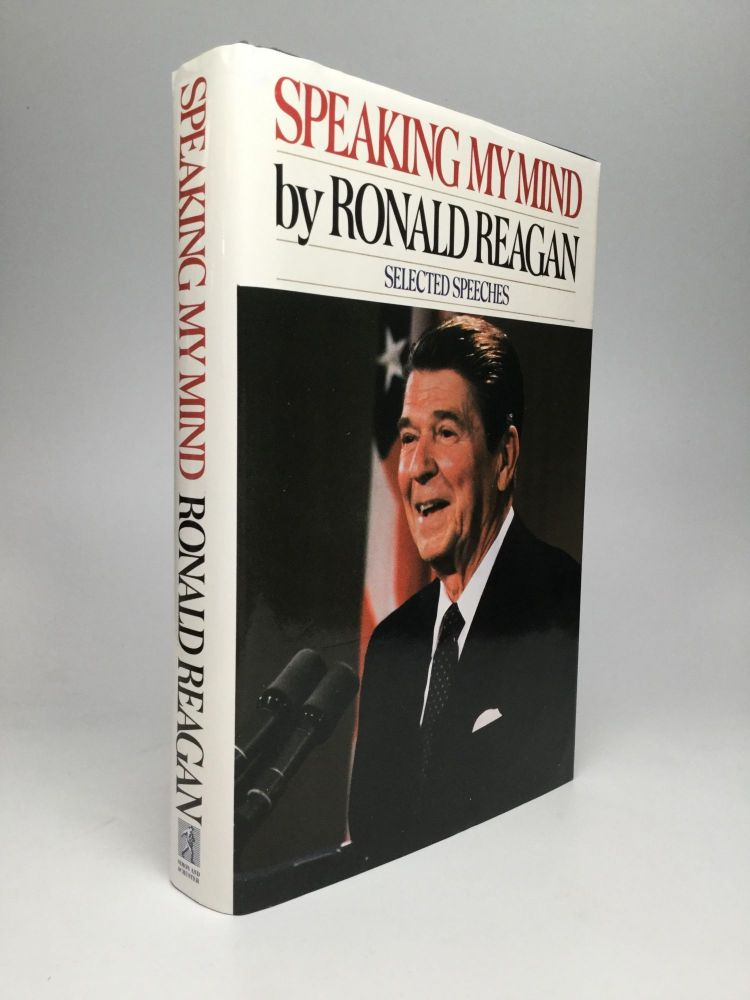 SPEAKING MY MIND: Selected Speeches. Ronald Reagan.