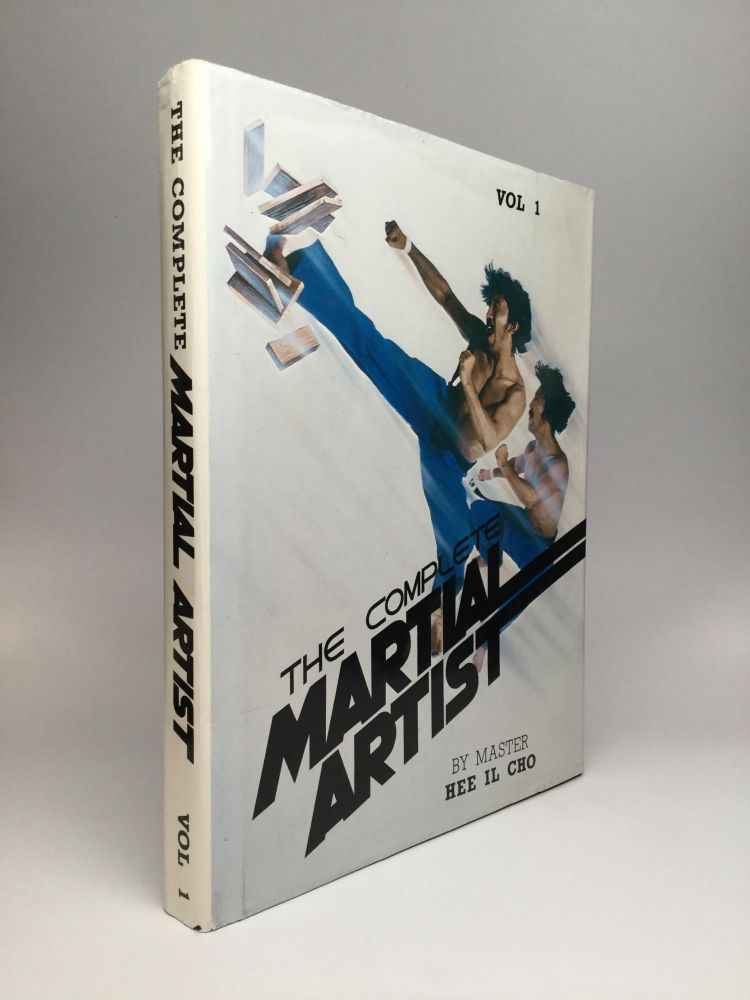 THE COMPLETE MARTIAL ARTIST: Vol. 1 and 2. Hee Il Cho.