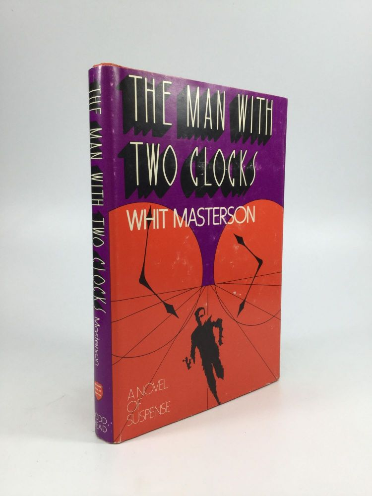 """THE MAN WITH TWO CLOCKS: A Novel of Suspense. Whit Masterson, Robert Allison """"Bob"""" Wade."""