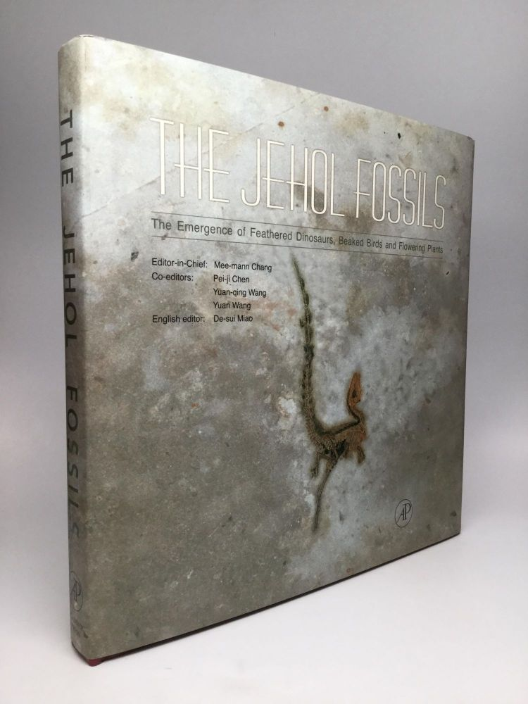 THE JEHOL FOSSILS: The Emergence of Feathered Dinosaurs, Beaked Birds and Flowering Plants. Mee-mann Chang, -in-Chief.