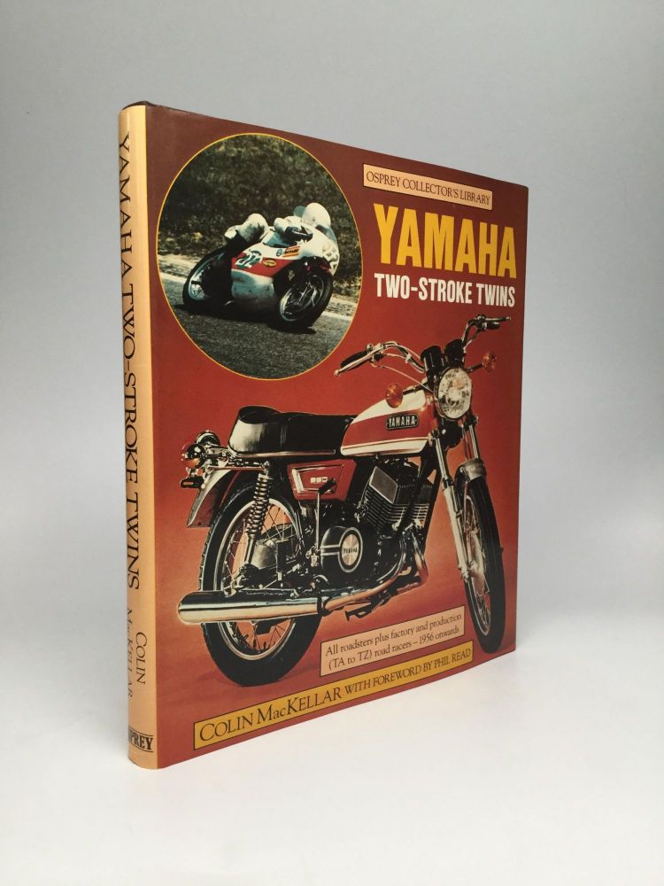 YAMAHA TWO-STROKE TWINS: All roadsters plus factory and production (TA to TZ) road racers - 1956 onwards. Colin MacKellar.