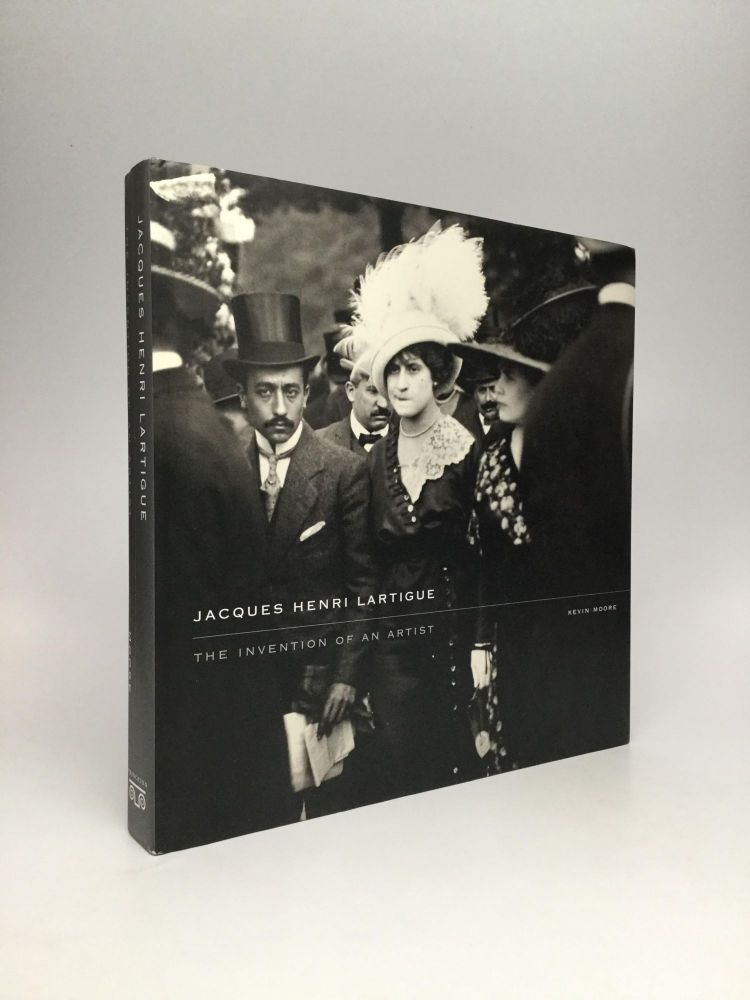 JACQUES HENRI LARTIGUE: The Invention of an Artist. Kevin Moore.