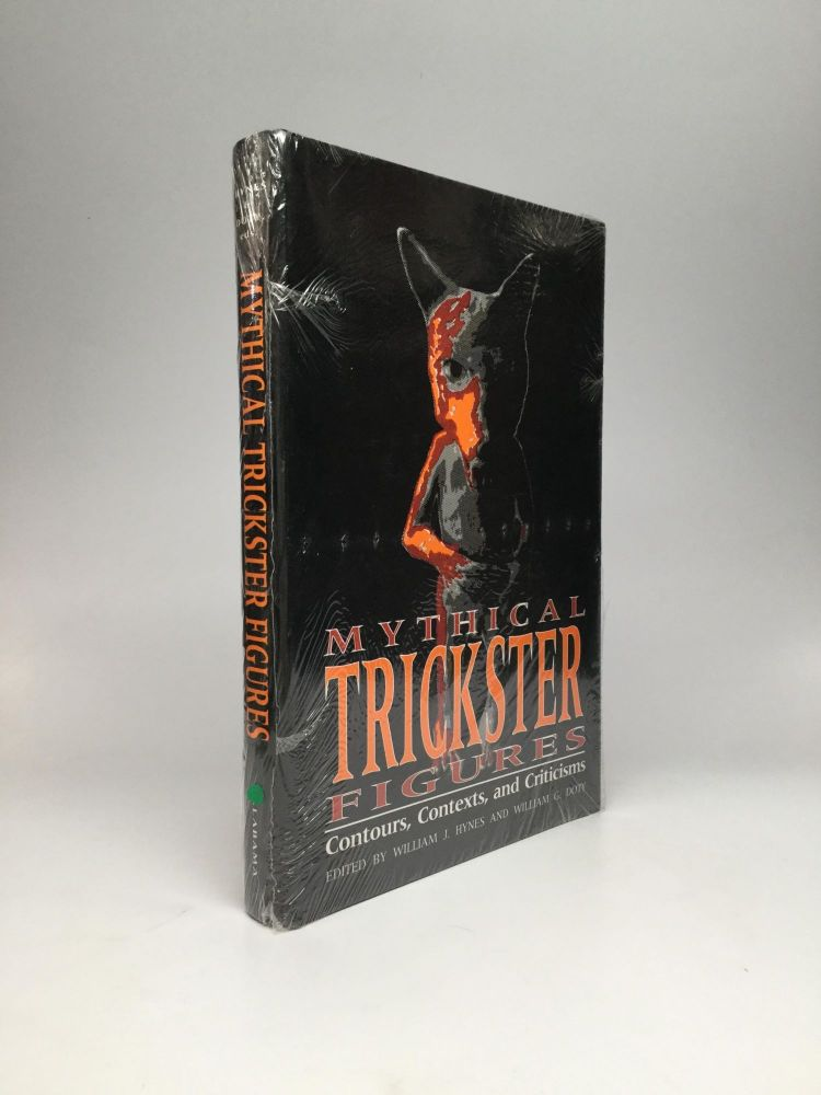 MYTHICAL TRICKSTER FIGURES: Contours, Contexts, and Criticisms. William J. Hynes, William G. Doty.