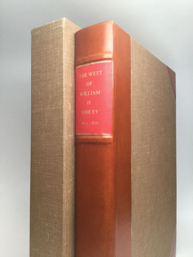 THE WEST OF WILLIAM H. ASHLEY: The International Struggle for the Fur Trade of the Missouri, the Rocky Mountains, and the Columbia, with Explorations Beyond the Continental Divide, Recorded in the Diaries and Letters of William H. Ashley and his Contemporaries, 1822-1838. Dale L. Morgan.