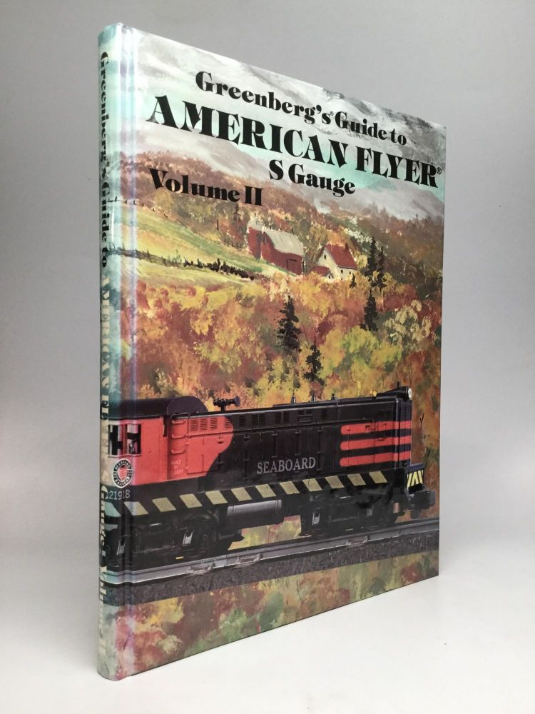 GREENBERG'S GUIDE TO AMERICAN FLYER S GAUGE, Volume II: Articles, Accessories, Sets, Lionel Production, and Catalogues. Joe Deger, the assistance of Marcy Damon, James Walsh.