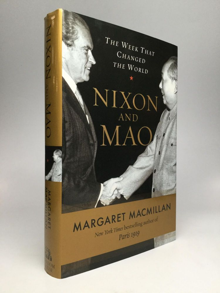 NIXON AND MAO: The Week That Changed the World. Margaret MacMillan.