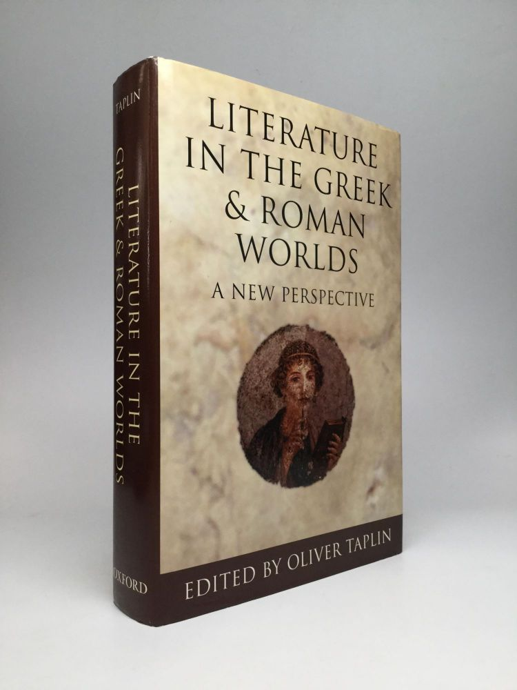 LITERATURE IN THE GREEK AND ROMAN WORLDS: A New Perspective. Oliver Taplin.