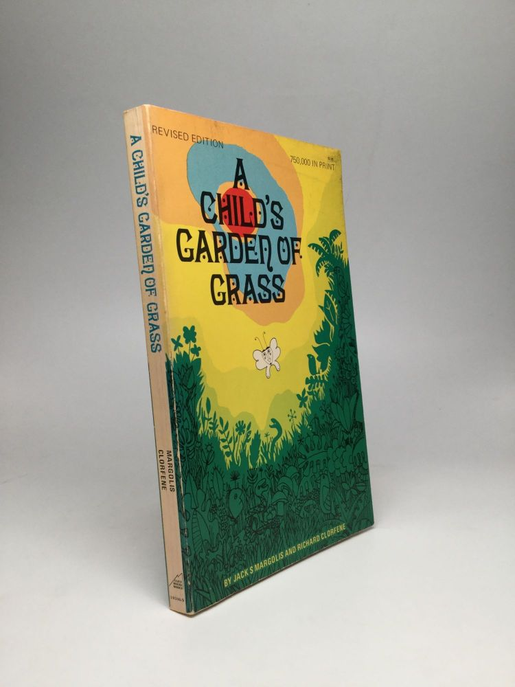 A CHILD'S GARDEN OF GRASS (The Official Handbook for Marijuana Users). Jack S. Margolis, Richard Clorfene.