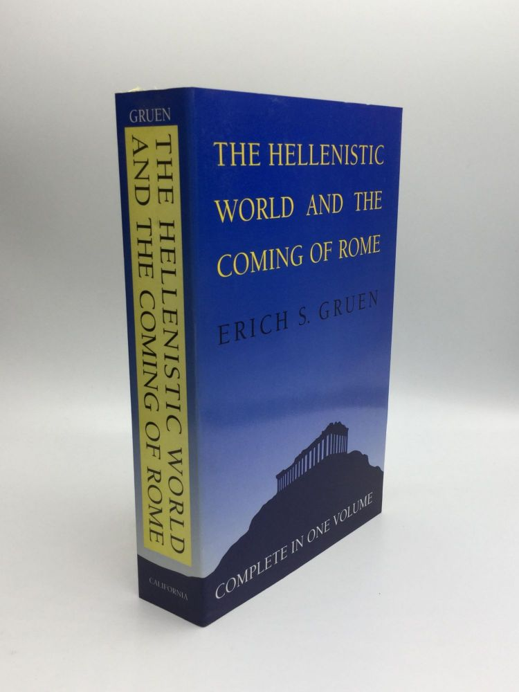 THE HELLENISTIC WORLD AND THE COMING OF ROME. Erich S. Gruen.