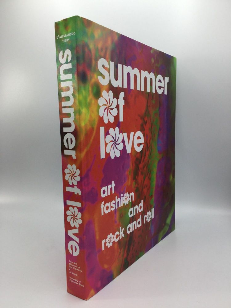 SUMMER OF LOVE: Art, Fashion, and Rock and Roll. Jill D'Alessandro, Colleen Terry.