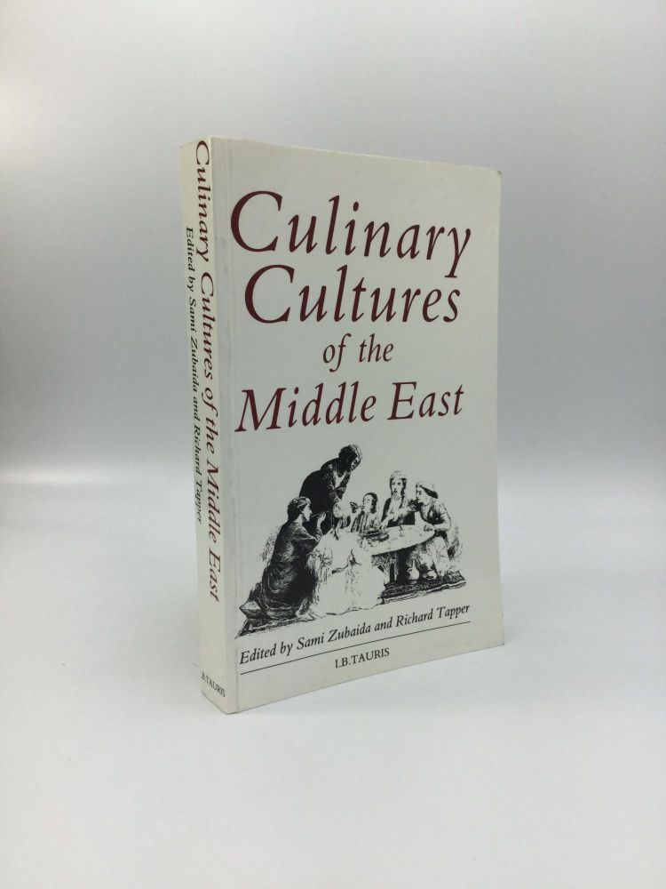 CULINARY CULTURES OF THE MIDDLE EAST. Sami Zubaida, Richard Tapper.