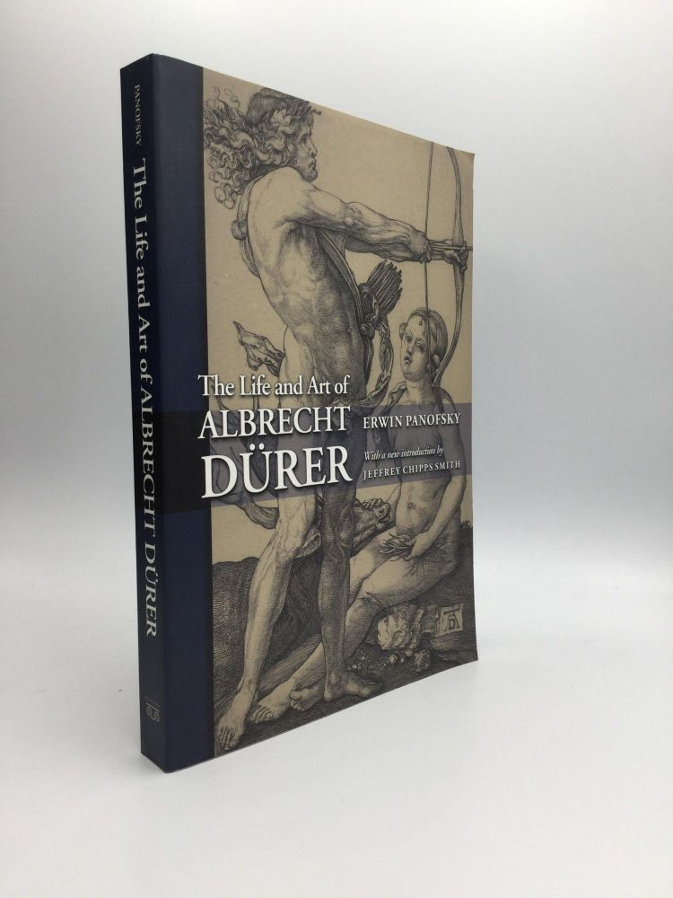 THE LIFE AND ART OF ALBRECHT DURER, With a new introduction by Jeffrey Chipps Smith. Erwin Panofsky.