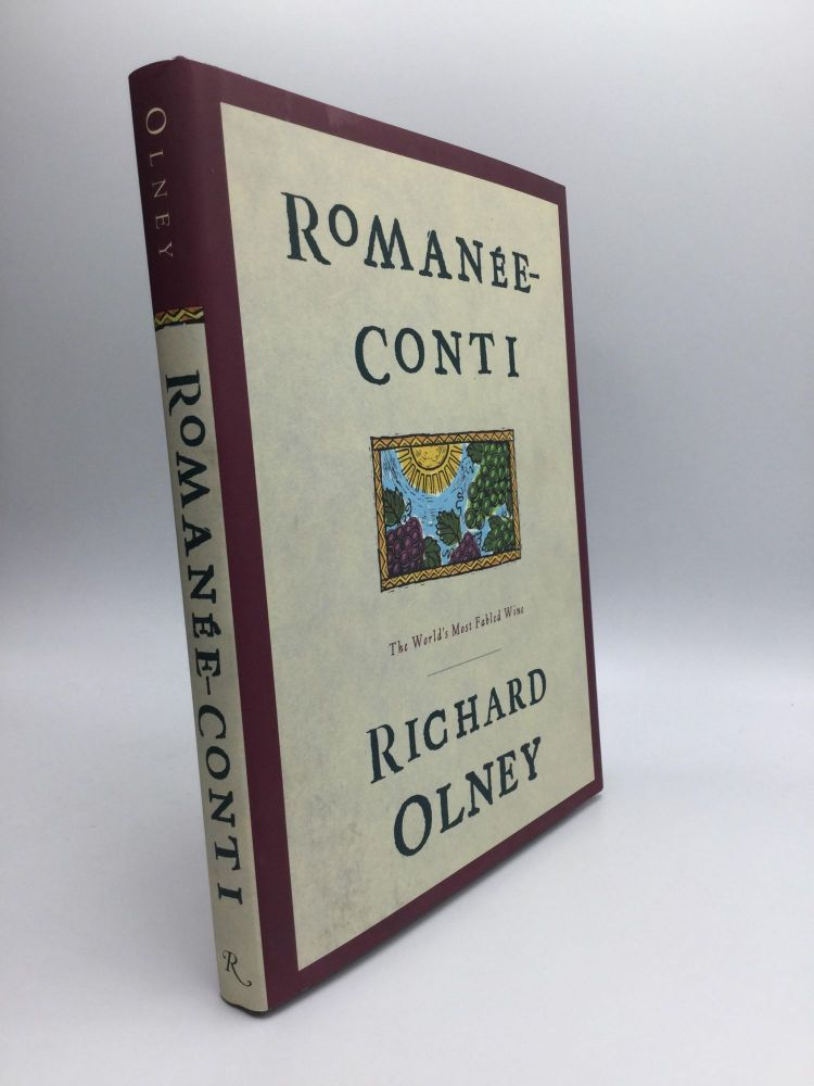 ROMANEE-CONTI: The World's Most Fabled Wine. Richard Olney.