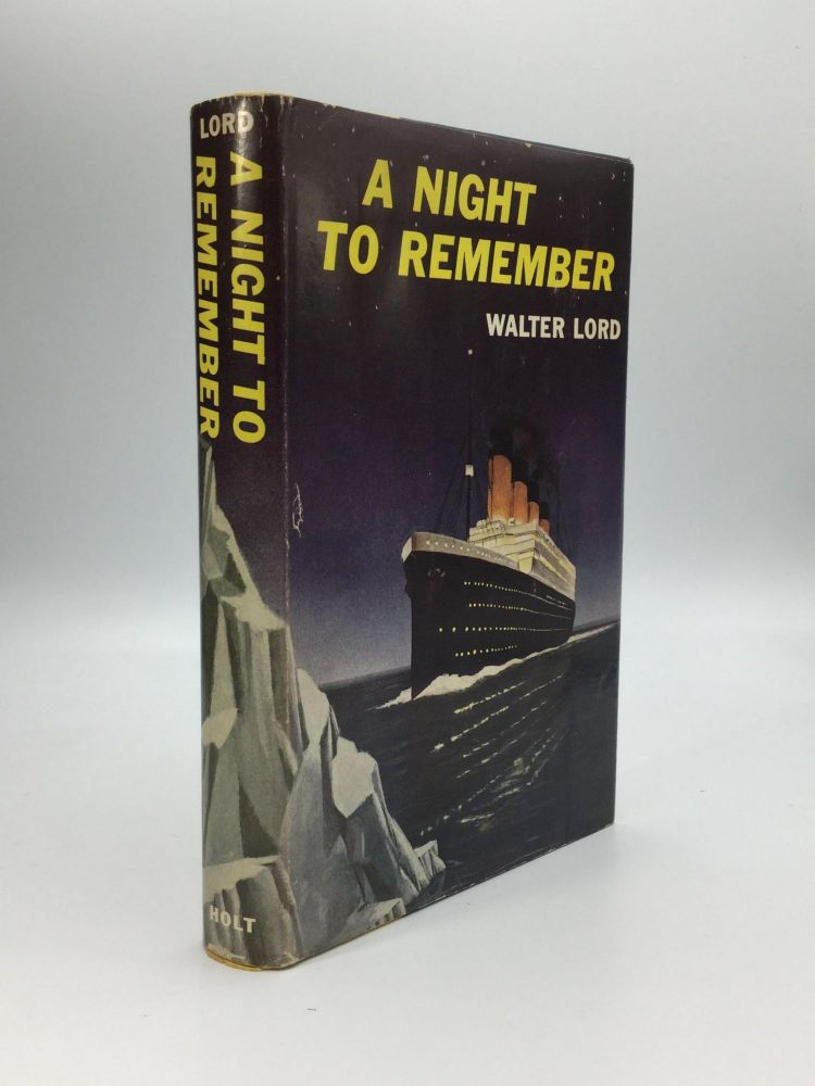 A NIGHT TO REMEMBER. Walter Lord.