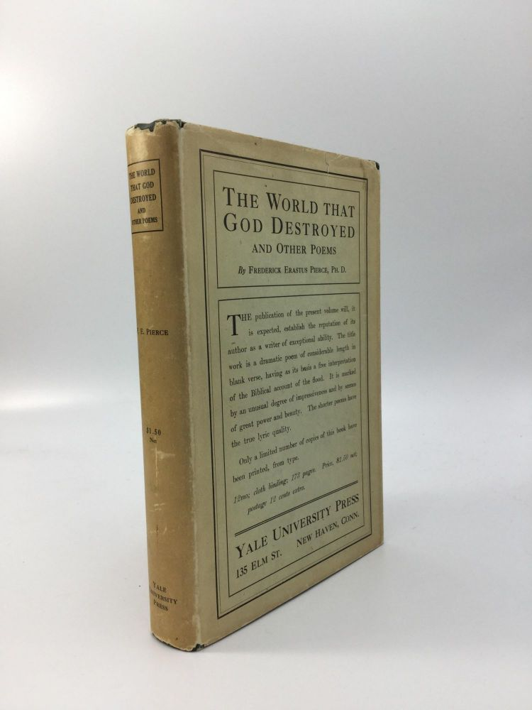 THE WORLD THAT GOD DESTROYED AND OTHER POEMS. Frederick E. Pierce.