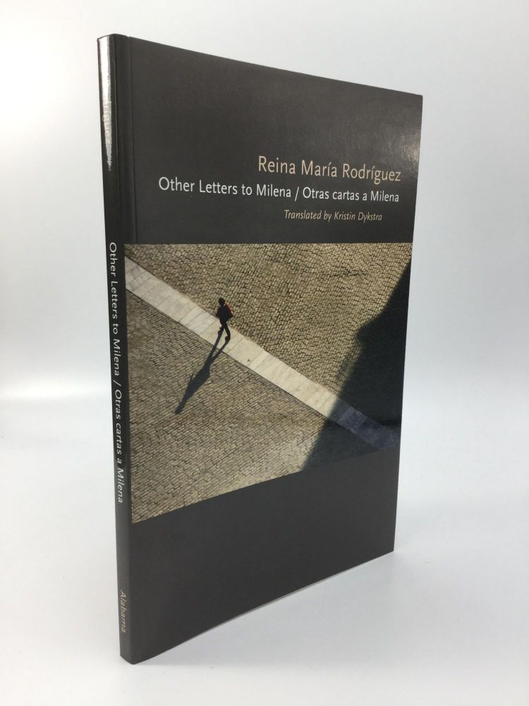 OTHER LETTERS TO MILENA / OTRAS CARTAS A MILENA: Translated by Kristin Dykstra. Reina Maria Rodriguez.