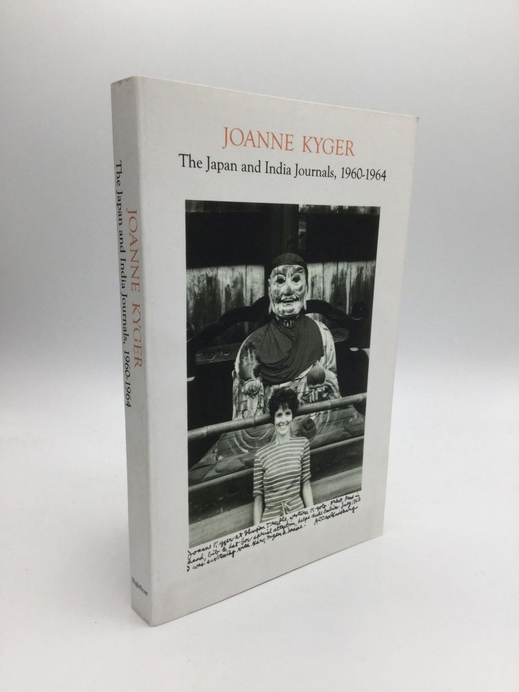 THE JAPAN AND INDIA JOURNALS, 1960-1964. Joanne Kyger.