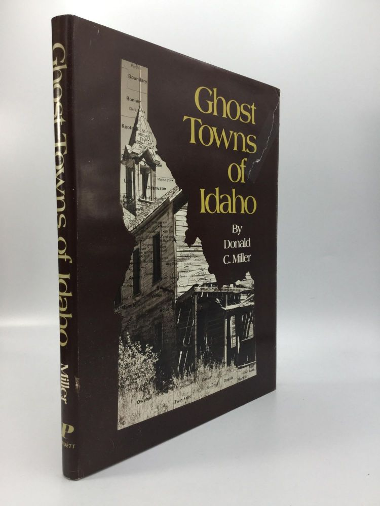GHOST TOWNS OF IDAHO. Donald C. Miller.