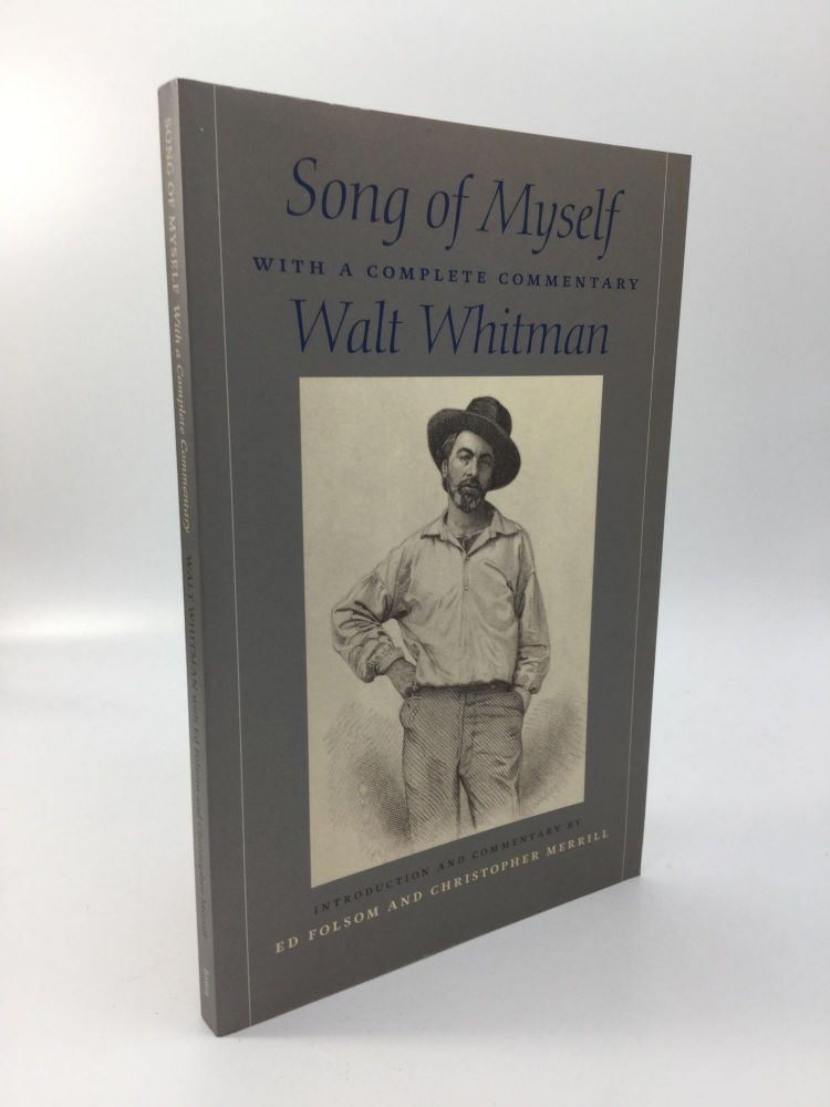 SONG OF MYSELF, With a Complete Commentary. Walt Whitman.