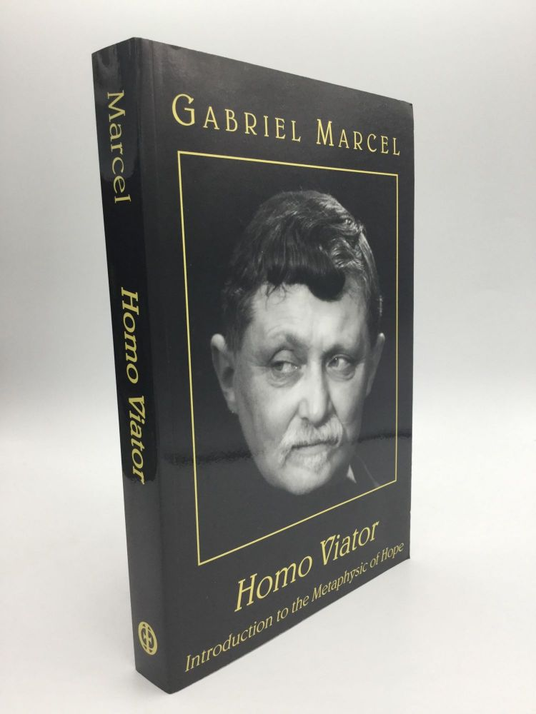 HOMO VIATOR: Introduction to the Metaphysic of Hope. Gabriel Marcel.