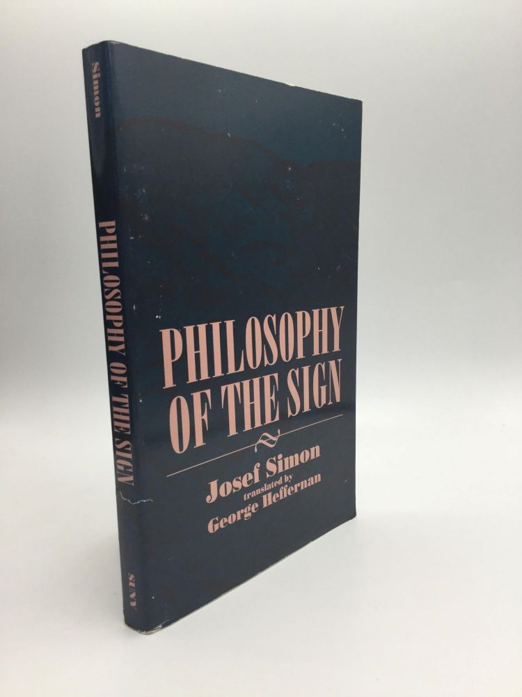 PHILOSOPHY OF THE SIGN: Translated by George Hefferman. Josef Simon.