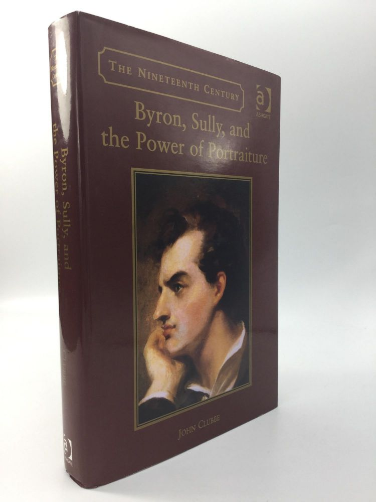 BYRON, SULLY, AND THE POWER OF PORTRAITURE. John Clubbe.