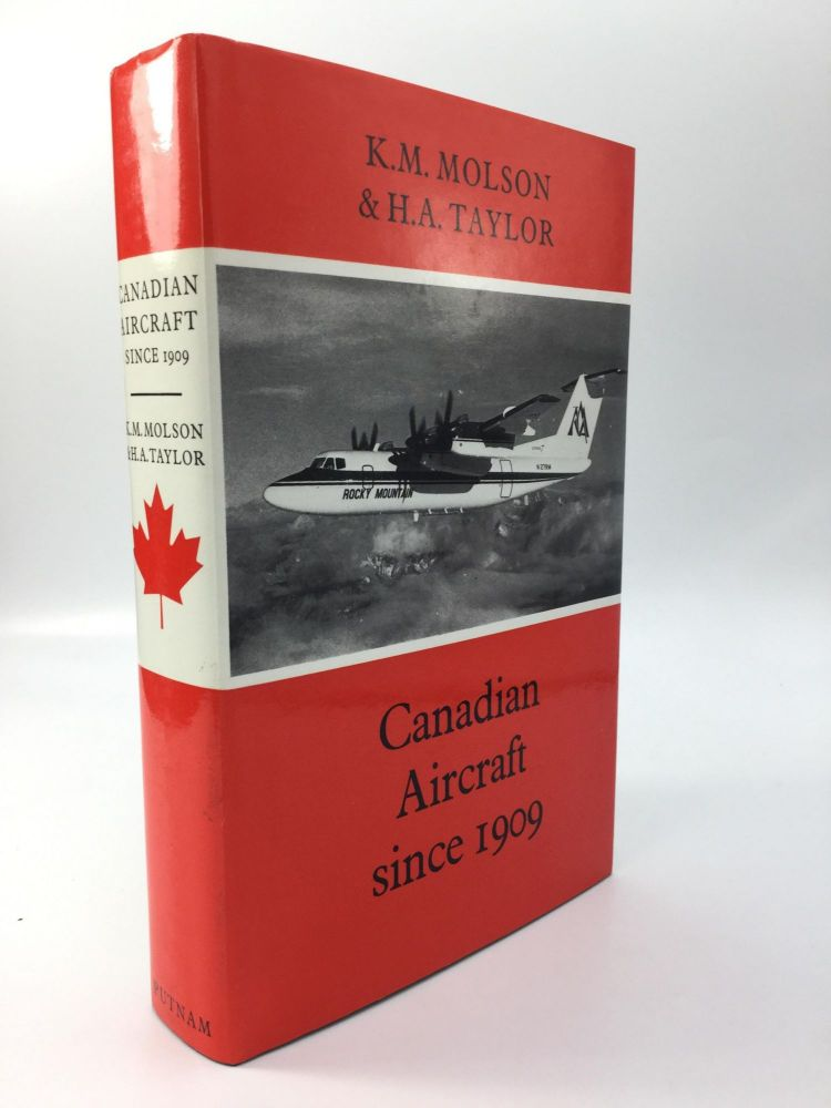 CANADIAN AIRCRAFT SINCE 1909. K. M. Molson, H A. Taylor.