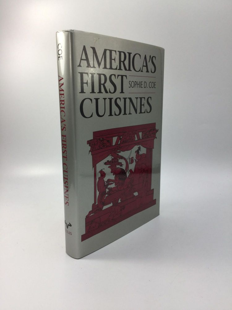 AMERICA'S FIRST CUISINES. Sophie D. Coe.