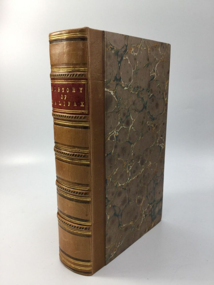 THE HISTORY OF THE TOWN AND PARISH OF HALIFAX, CONTAINING A DESCRIPTION OF THE TOWN, THE NATURE OF THE SOIL, &c. &c. &c. An Account of the Gentry and Other Eminent Persons Born in the Said Town, and the Liberties Thereof, Also, Its Ancient Customs, and Modern Improvements. Also the Unparalleled Tragedies Committed by Sir John Eland of Eland, and His Grand Antagonists; With a Full Account of the Lives and Deaths of Wilkin Lockwood, and Adam Beaumont, Esquires. Also, a Catalogue of the Several Vicars of Halifax Church, with the Time of Their Institution and Death. Samuel or William Bentley Midgley.
