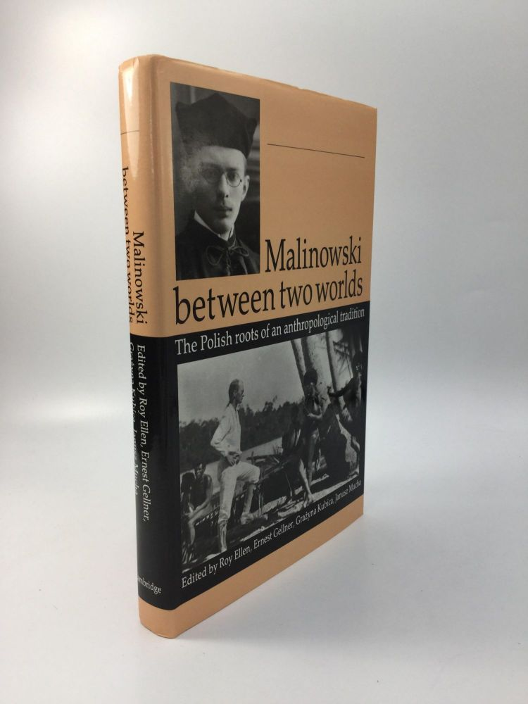 MALINOWSKI BETWEEN TWO WORLDS: The Polish Roots of an Anthropological Tradition. Roy Ellen.