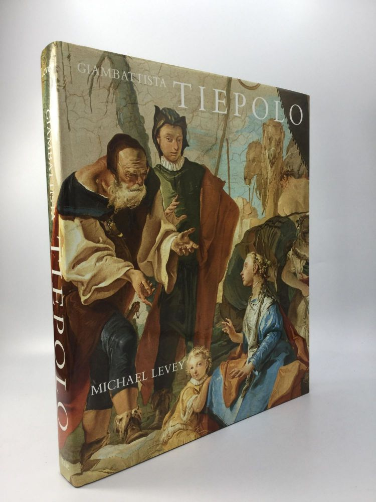 GIAMBATTISTA TIEPOLO: His Life and Art. Michael Levey.
