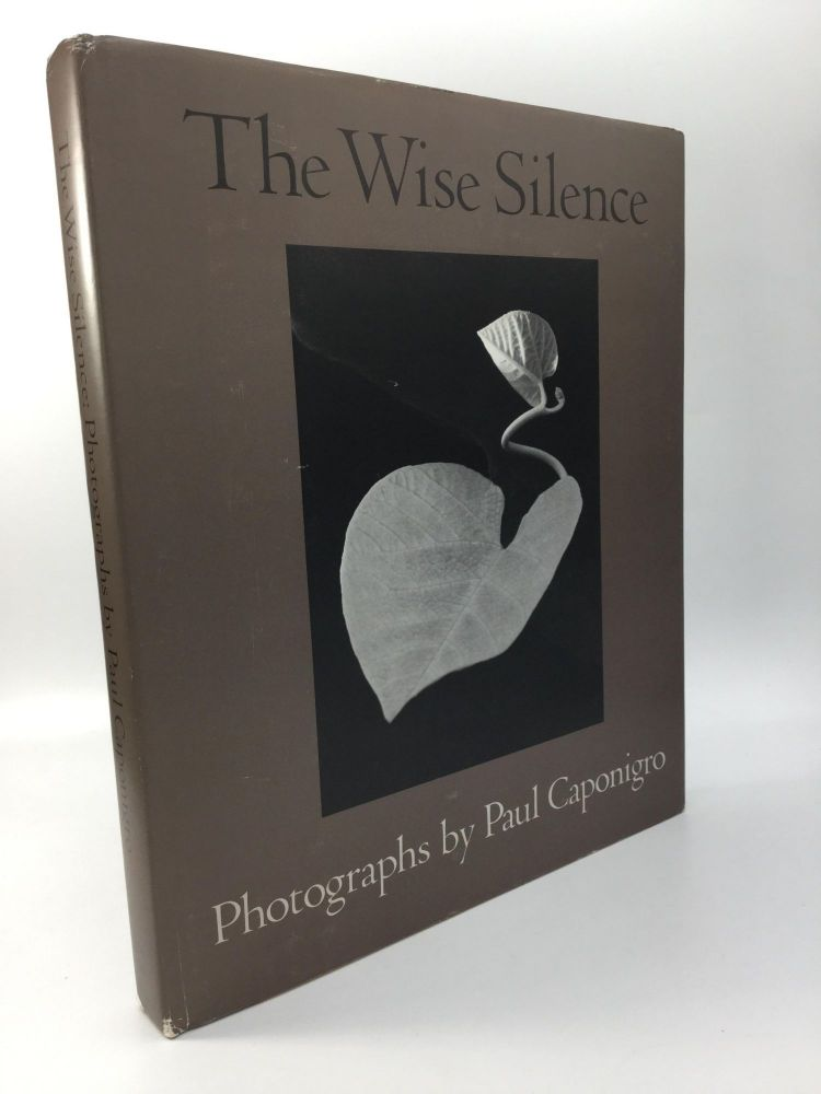 THE WISE SILENCE: Photographs. Paul Caponigro.