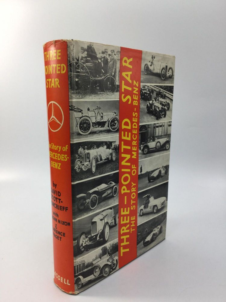 THREE-POINTED STAR: The Story of Mercedes-Benz Cars and Their Racing Successes. David Scott-Moncrieff, St. John Nixon, Clarence Paget.
