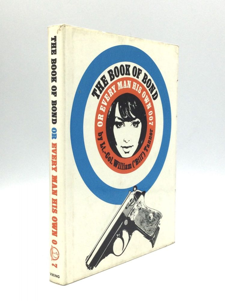 THE BOOK OF BOND, OR EVERY MAN HIS OWN 007. Kingsley Amis, Lt.-Col. William Tanner, 'Bill'.