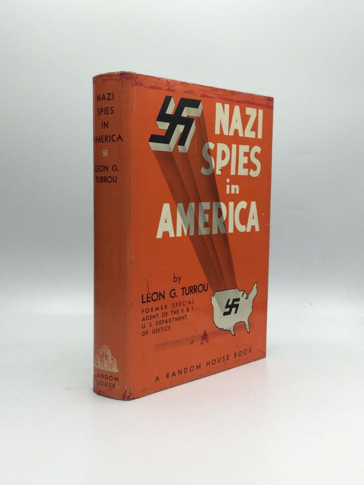 NAZI SPIES IN AMERICA. Leon G. as told to David G. Wittels Turrou.